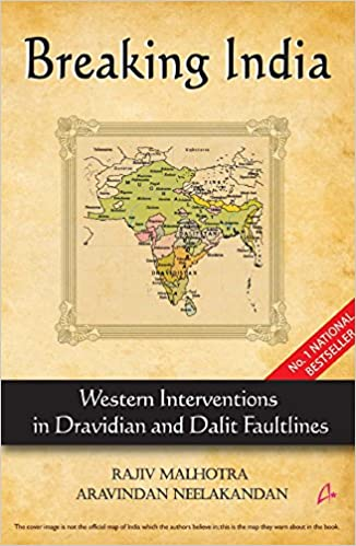 Breaking India: Western Interventions in Dravidian and Dalit Faultline