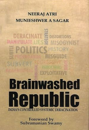 Brainwashed Republic: India's Controlled Systemic Deracination