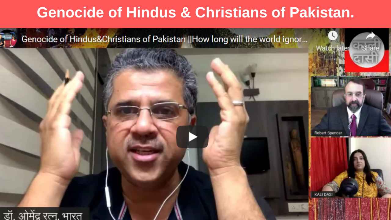 Genocide of Hindus & Christians of Pakistan. How long will the world ignore ?Robert Spencer and Dr Ratnu